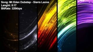 Mt Eden Dubstep - Sierra Leone [Extreme Quality]