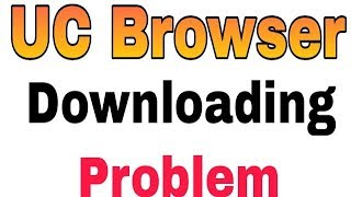 Gambar cover UC Browser Downloading Problem Solve
