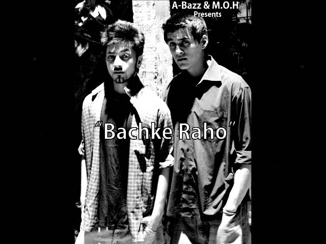 A bazz & MOH - Bachke Raho (Both Versions)   2011