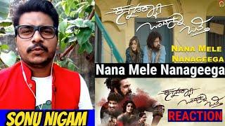 Nana Mele Nanageega Song #REACTION | Kannadakkagi Ondannu Otti | Sonu Nigam | Arjun Janya