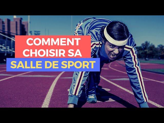 Comment Choisir Sa Salle De Sport Ou De Musculation ?