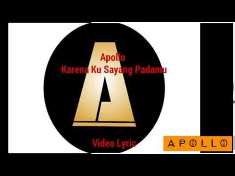 Apollo - Karena Ku Sayang Padamu ( Video Lyric )