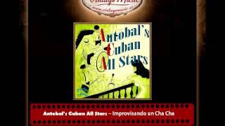 Antobal's Cuban All Stars – Improvisando un Cha Cha (Perlas Cubanas)
