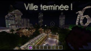 Construisons une ville dans Minecraft (Saison 1 - Episode 13) Ville terminée ! [ HD ]