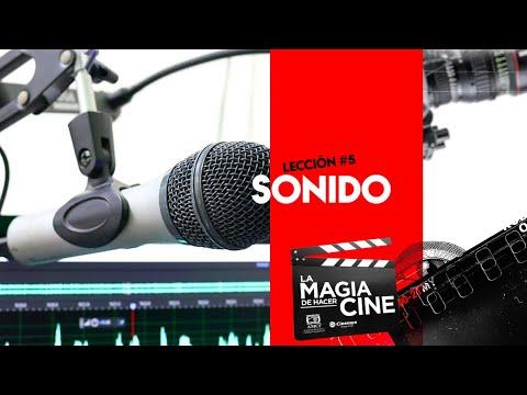 La Magia de Hacer Cine | Lección 5: Sonido