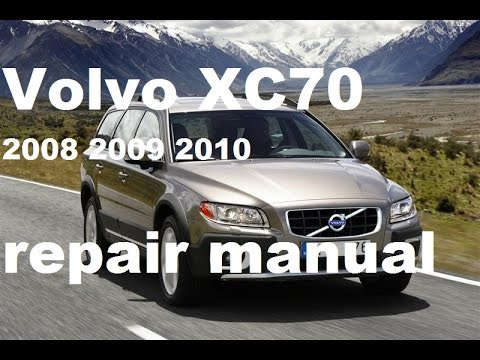 volvo xc70 2008 2009 2010 service repair manual youtube rh youtube com 2008 volvo xc70 owners manual 2009 volvo xc70 repair manual