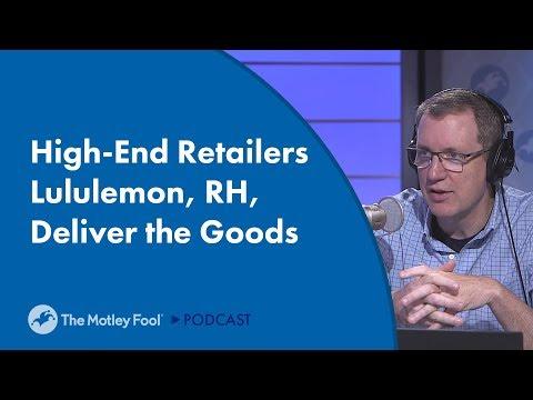 High-End Retailers Lululemon, RH, Deliver the Goods