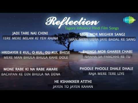 Reflection | Tagore Influence Hindi Film Songs | Rabindra Sangeet Audio Jukebox