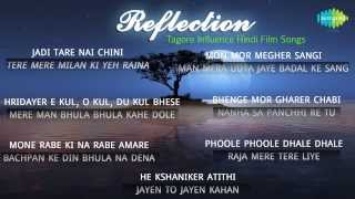 Reflection | Tagore Influence Hindi Film Songs | Rabindra Sangeet Audio Jukebox