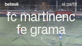 FC Martinenc - FE Grama: el partit   betevé (Tercera Divisió)