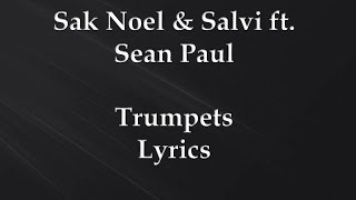 Sak Noel & DJ Salvi ft. Sean Paul - Trumpets (Lyrics)