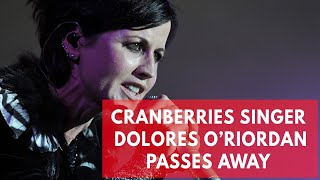 Dolores O'Riordan dead: Cranberries singer passes away at age 46