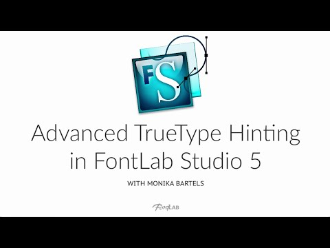 Advanced TrueType Hinting. FontLab Studio 5 tutorial with Monika Bartels