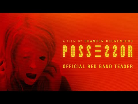 POSSESSOR Teaser - Red Band