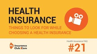 What are the things to look for while choosing a health insurance plan? ...