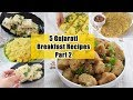 5 Gujarati Breakfast Recipes - Part 2 | ५ गुजराती नाश्ते की रेसिपी | Priya R | Magic of Indian Rasoi