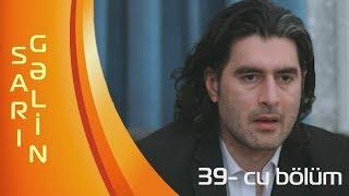 Sarı Gəlin (39-cu bölüm) - ARB TV