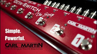 """The Strip"" Carl Martin's Best Octa Switcher Yet?"