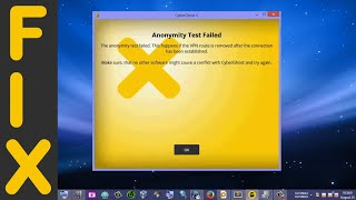 how to fix cyberghost anonymity test failed