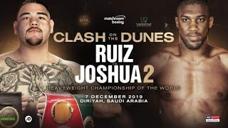Anthony Joshua Clash at the Dunes vs Andy Ruiz Jr. On Dec 7th. There can only be 1 2x Unified Champ!