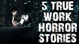 5 TRUE Disturbing Workplace Horror Stories | (Scary Stories)