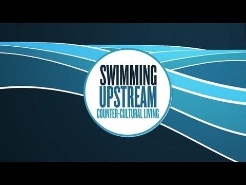Swimming Upstream - Part 6