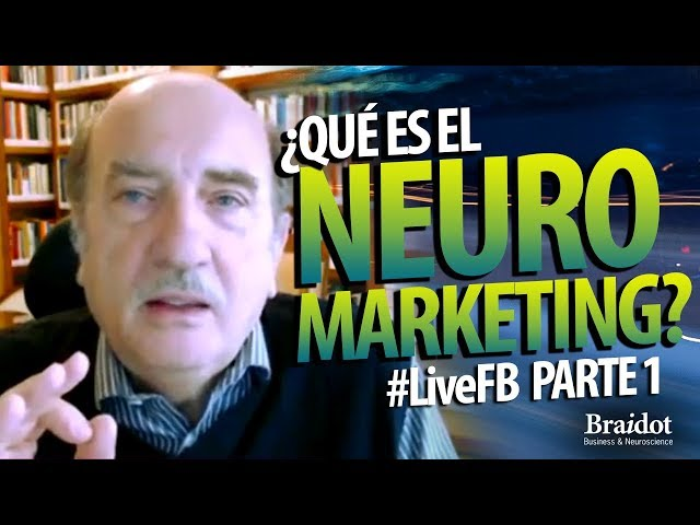¿Qué es el Neuromarketing? - Parte 1 - #LiveFB
