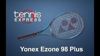 Yonex Ezone DR 98 Plus Racquet Review| Tennis Express