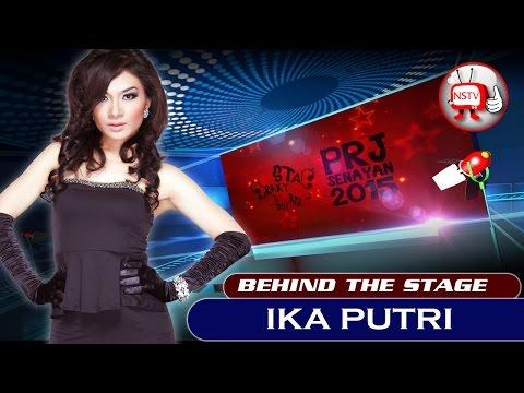 Ika Putri - Behind The Stage PRJ 2015 - NSTV Mp3