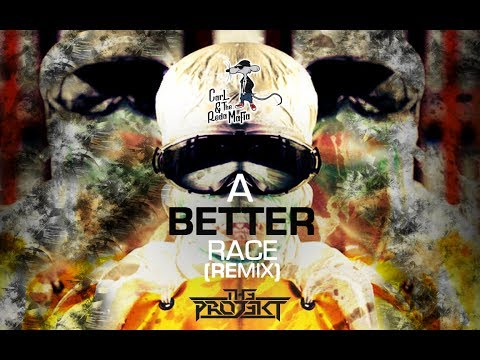 A Better Race - Carl & The Reda Mafia (TH3 PR0J3KT Remix) FREE DOWNLOAD 2017