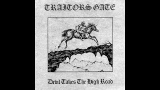 Traitors Gate (UK) - Devil Takes The High Road (w/Lyrics)