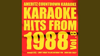 I Don't Wanna Live Without Your Love (In the Style of Chicago) (Karaoke Version)