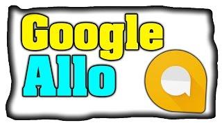 Wie funktioniert Google Allo? - Was sind die Besonderheiten? [Deutsch]
