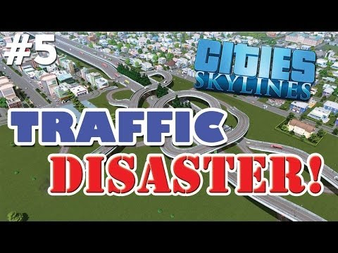 TRAFFIC DISASTER! - Cities:Skylines #5