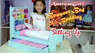 American Girl® Bouquet Bed & Bedding | Setting Up