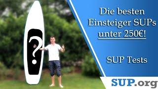 Die besten Einsteiger SUP Boards unter 250€! (2020)