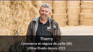 Témoignage client Rivalis - Thierry, gérant d'un commerce de paille (86)