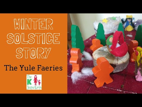 Winter Solstice Story - Yule Faeries - Waldorf At Home | The K Junction