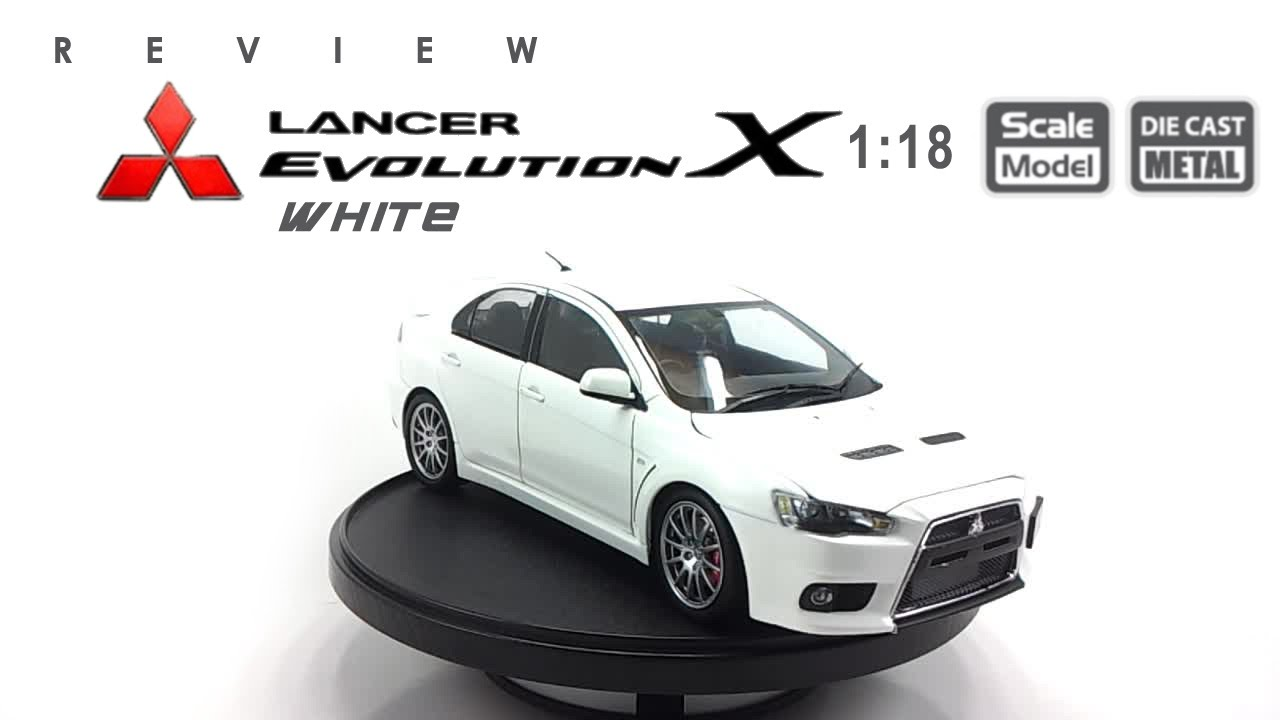 โมเดลรถ MITSUBISHI Evolution X (White) ขนาด Scale 1:18   YouTube