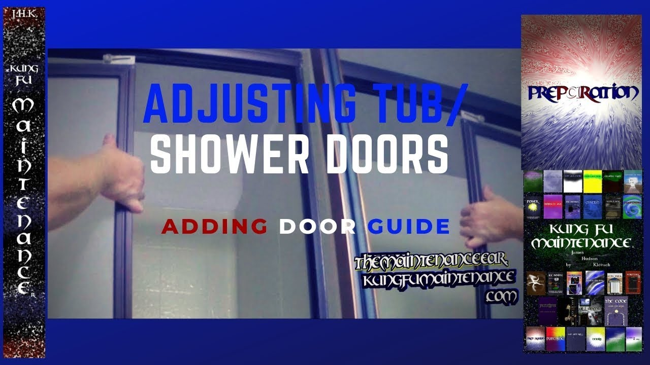 adjusting tub shower doors to seal gaps how to install tub door guide repair maintenance video
