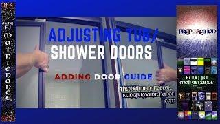 Adjusting Tub Shower Doors To Seal Gaps How To Install Tub Door Guide Repair Maintenance Video