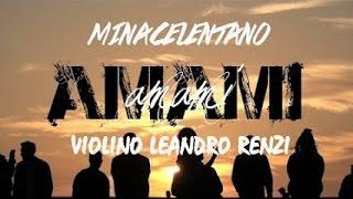 MinaCelentano - Amami Amami (Leandro Renzi Violinista)