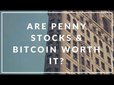 Are Penny Stocks And Bitcoin Worth It?