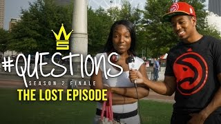 "WSHH Presents ""Questions"" (Season 2 Finale: The Lost Episode)"