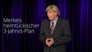 Reiner Kröhnert: Merkels heimtückischer 3-Jahres-Plan
