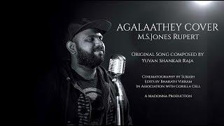 AGALAATHEY COVER | Nerkonda Paarvai | M.S.Jones Rupert | Gorilla Cell | Yuvan Shankar Raja