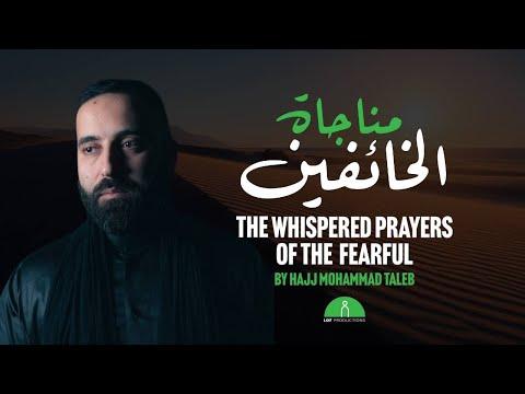 The Whispered Prayer of the Fearful   Hajj Mohammad Taleb