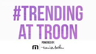 Trending at Troon: Episode 151, 3/6/20