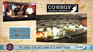 RESTAURANT SHOW | Cowboy Brazilian Steakhouse | 5-21-2015 | Only on WHHI-TV
