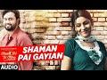 SHAMAN PAI GAYIAN Audio Song | SHAFQAT AMANAT ALI | Main Teri Tu Mera | Latest Punjabi Songs 2016